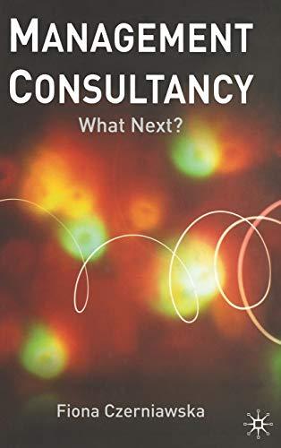 9780333971123: Management Consultancy: What Next?