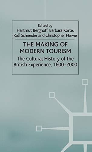 9780333971147: The Making of Modern Tourism: The Cultural History of the British Experience, 1600-2000