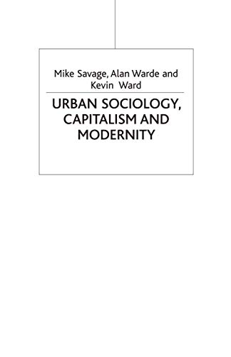 9780333971598: Urban Sociology, Capitalism and Modernity: Second Edition