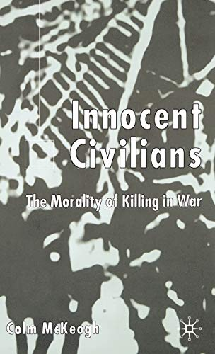 9780333972373: Innocent Civilians: The Morality of Killing in War