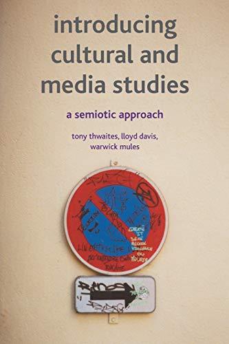 Introducing Cultural and Media Studies: Tony Thwaite