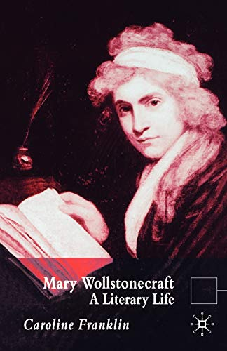 9780333972526: Mary Wollstonecraft: A Literary Life