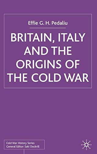 9780333973806: Britain, Italy and the Origins of the Cold War (Cold War History)