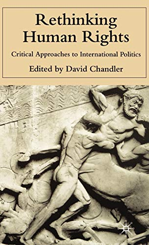 9780333977163: Rethinking Human Rights: Critical Approaches to International Politics