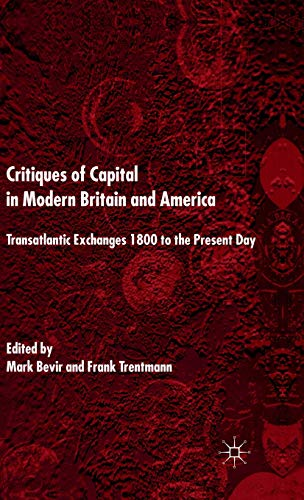 9780333980811: Critiques of Capital in Modern Britain and America: Transatlantic Exchanges 1800 to the Present Day