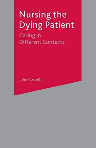 9780333980835: Nursing the Dying Patient: Caring in Different Contexts