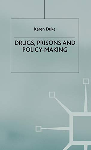 Drugs, Prisons and Policy-Making: Karen Duke
