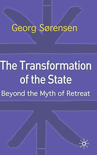 9780333982044: The Transformation of the State: Beyond the Myth of Retreat