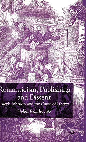 9780333983942: Romanticism, Publishing and Dissent: Joseph Johnson and the Cause of Liberty