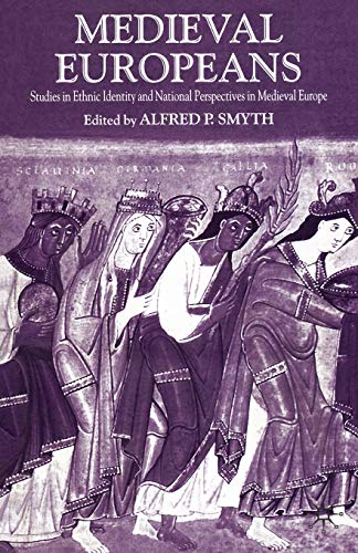 9780333984499: Medieval Europeans: Studies in Ethnic Identity and National Perspectives in Medieval Europe