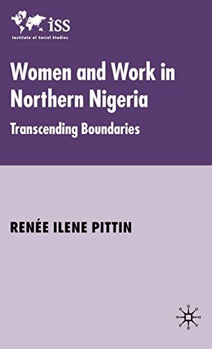 9780333984567: Women and Work in Northern Nigeria: Transcending Boundaries