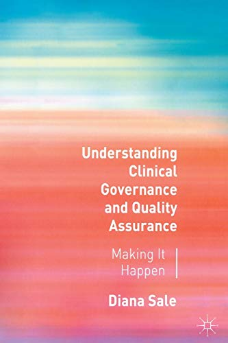 9780333985106: Understanding Clinical Governance and Quality Assurance: Making it Happen