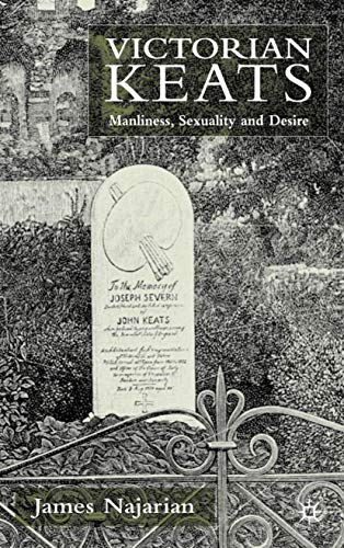 9780333985830: Victorian Keats: Manliness, Sexuality and Desire