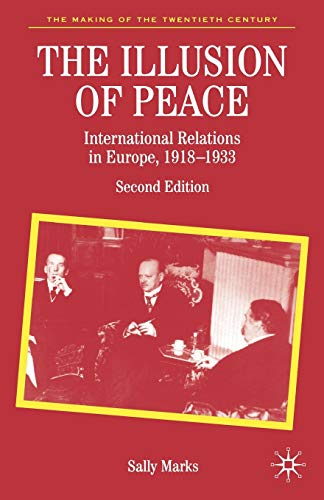 9780333985892: The Illusion of Peace: International Relations in Europe, 1918-1933 (The Making of the Twentieth Century)