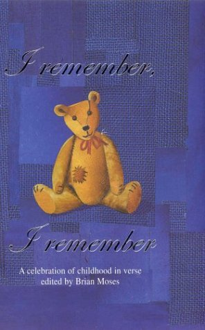 9780333985915: I Remember, I Remember: A Celebration of Childhood in Verse edited by