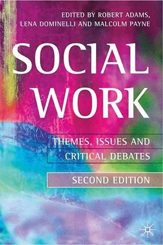 Social Work 2nd ed: Themes, Issues and: Robert Adams, Lena
