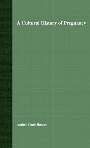 9780333986448: A Cultural History of Pregnancy: Pregnancy, Medicine and Culture, 1750-2000
