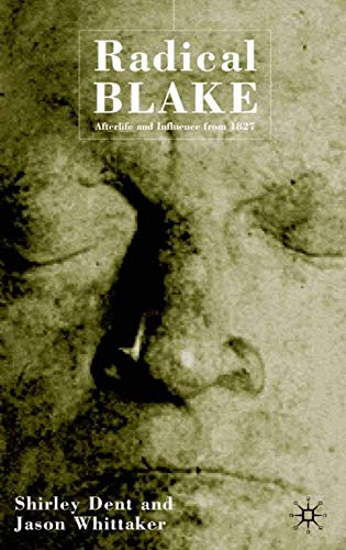 9780333986455: Radical Blake: Afterlife and Influence from 1827