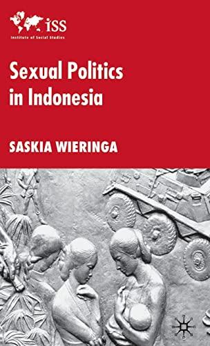 Sexual Politics in Indonesia: Saskia E. Wieringa
