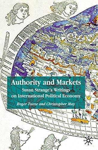 9780333987209: Authority and Markets: Susan Strange's Writings on International Political Economy