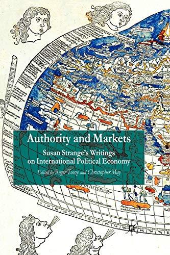 9780333987216: Authority and Markets: Susan Strange's Writings on International Political Economy