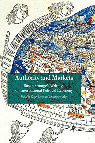 9780333987216: Authority and Markets: Susan Strange's Writings on International Political Economy