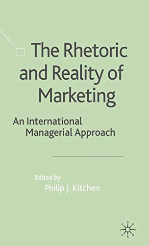 9780333987322: The Rhetoric and Reality of Marketing: An International Managerial Approach