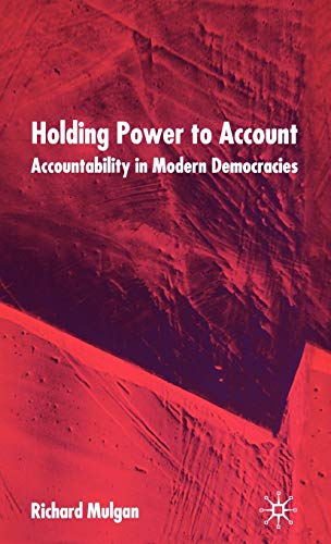 9780333987681: Holding Power to Account: Accountability in Modern Democracies