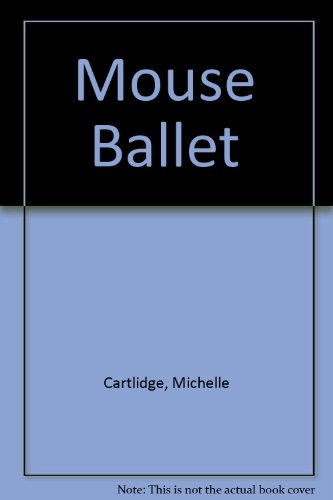 Mouse Ballet (0333987810) by Michelle Cartlidge