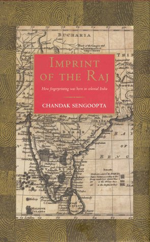 9780333989166: Imprint of the Raj: How Fingerprinting was Born in Colonial India