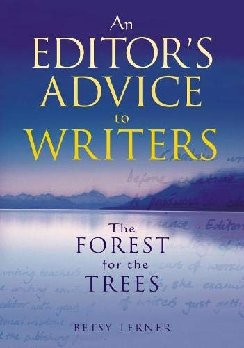 The Forest for the Trees: An Editor's Advice to Writers (0333989228) by Lerner, Betsy