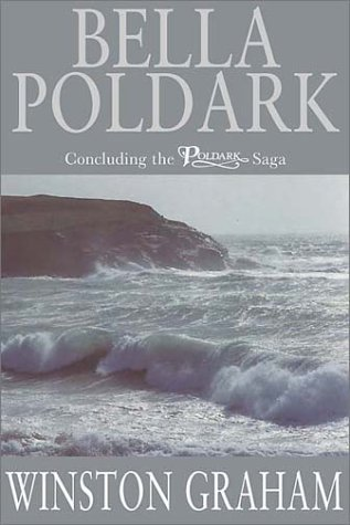 9780333989234: Bella Poldark, A Novel of Cornwall: 1818-1820