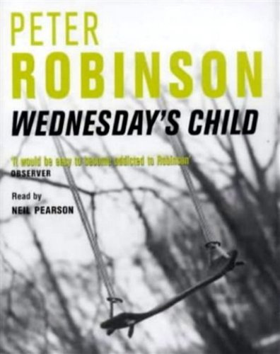 Wednesday's Child (The Inspector Banks series) (9780333989630) by Peter Robinson