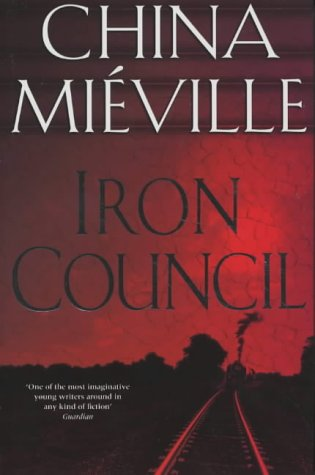 Iron Council [Signed First Edition]: China Mieville