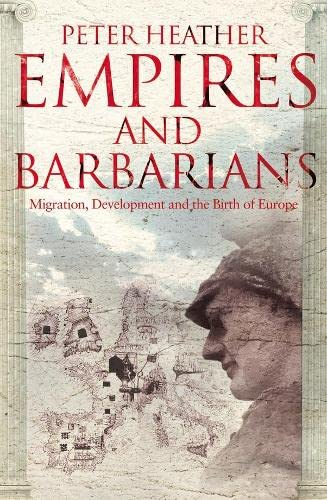 9780333989753: Empires and Barbarians: Migration, Development and the Birth of Europe