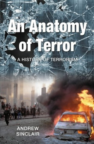 9780333989777: An Anatomy of Terror: A History of Terrorism