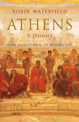 9780333989913: Athens: A History: From Ancient Ideal to Modern City