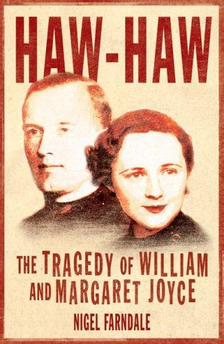 Haw-Haw: The Tragedy of William and Margaret Joyce: Farndale, Nigel