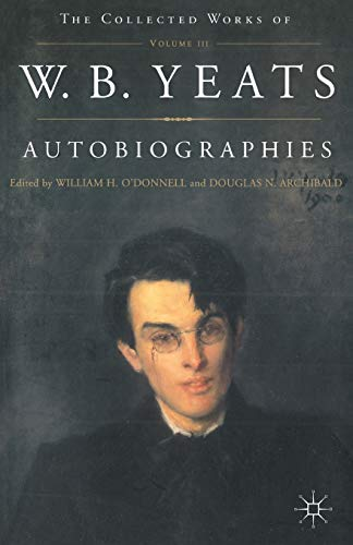 9780333990469: Autobiographies of W.B.Yeats (The Collected Works of W.B. Yeats)