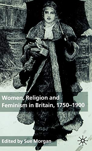 9780333993071: Women, Religion and Feminism in Britain, 1750-1900