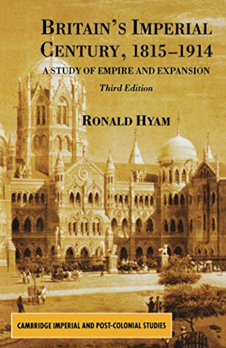 9780333993118: Britain's Imperial Century 1815-1914: A Study of Empire and Expansion