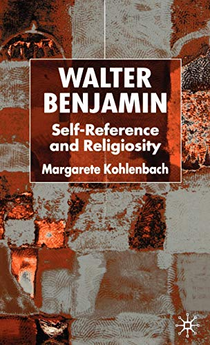 9780333993590: Walter Benjamin: Self-Reference and Religiosity