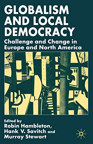 9780333993736: Globalism and Local Democracy: Challenge and Change in Europe and North America