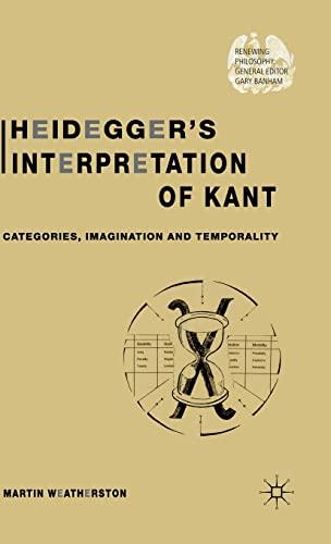 9780333994009: Heidegger's Interpretation of Kant: Categories, Imagination and Temporality