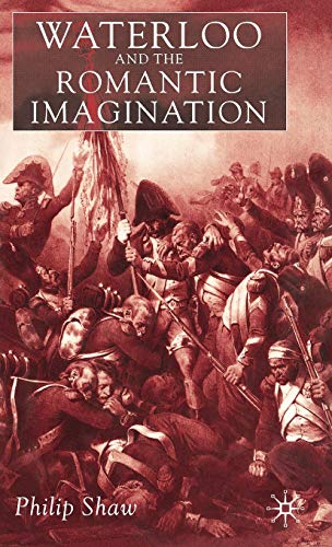 9780333994351: Waterloo and the Romantic Imagination