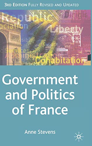 Government and Politics of France (Comparative Government and Politics): Anne Stevens
