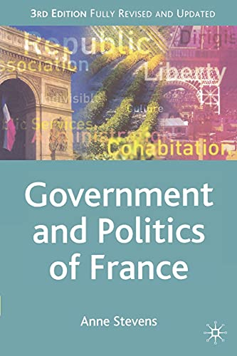 The Government and Politics of France, Third: Anne Stevens