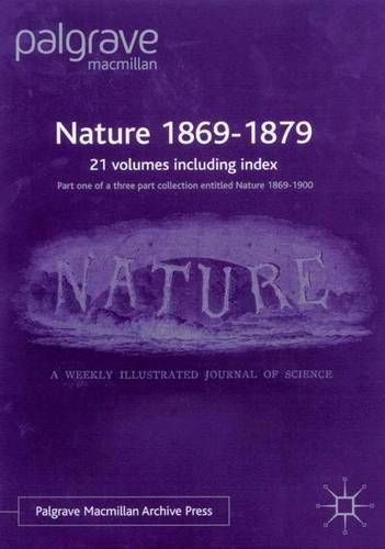 9780333995815: Nature 1869-1879: The First Twenty Volumes of What will be a Sixty-Volume Collection of Facsimile Reprints of Issues of Nature Published between 1869 and 1900