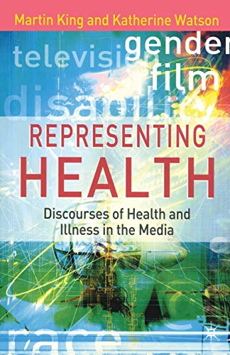 9780333997871: Representing Health: Discourses of Health and Illness in the Media