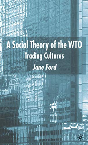 9780333998403: A Social Theory of the Wto: Trading Cultures